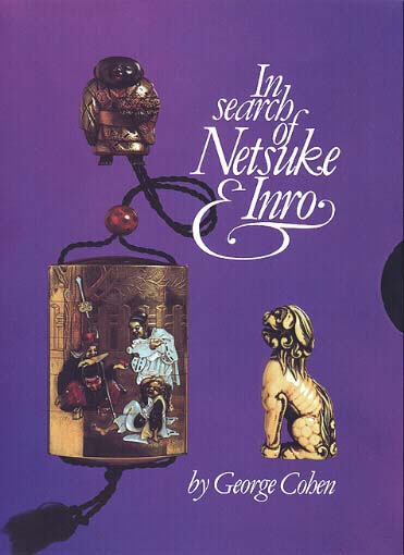 In Search of Netsuke and Inro by George Cohen